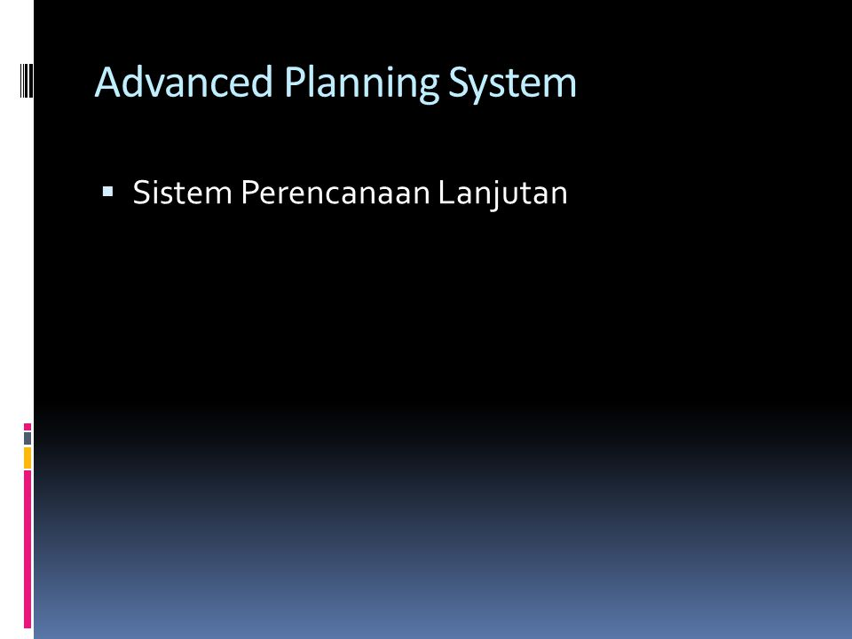 Advanced Planning System