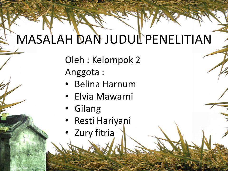 MASALAH DAN JUDUL PENELITIAN