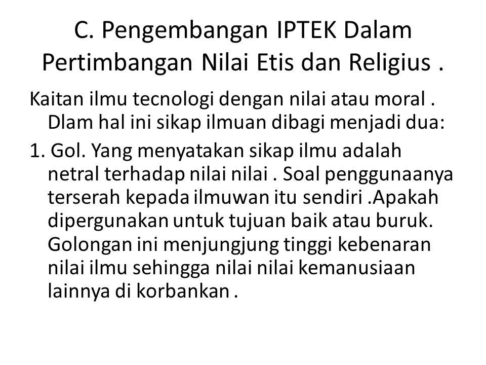 C. Pengembangan IPTEK Dalam Pertimbangan Nilai Etis dan Religius .