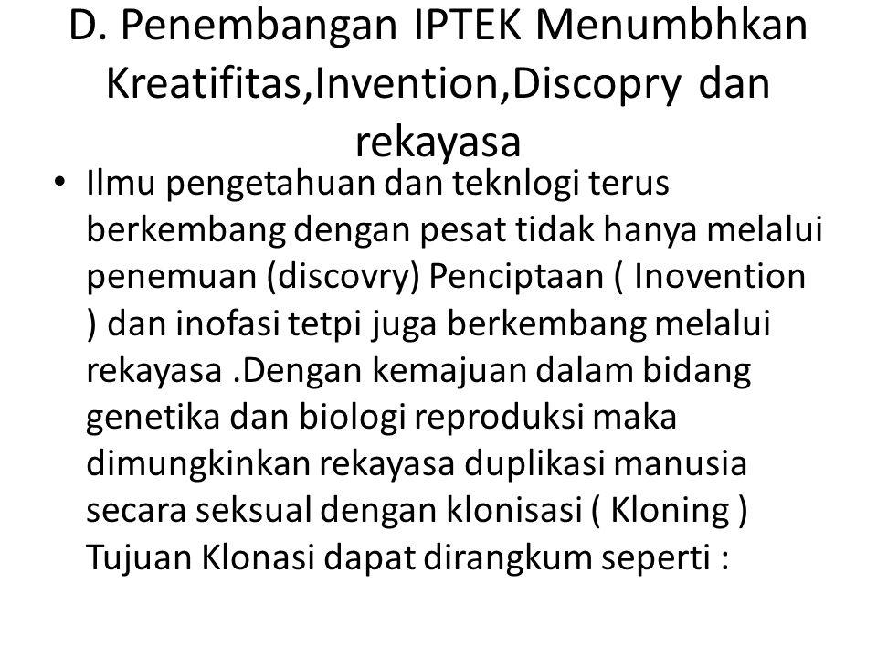 D. Penembangan IPTEK Menumbhkan Kreatifitas,Invention,Discopry dan rekayasa