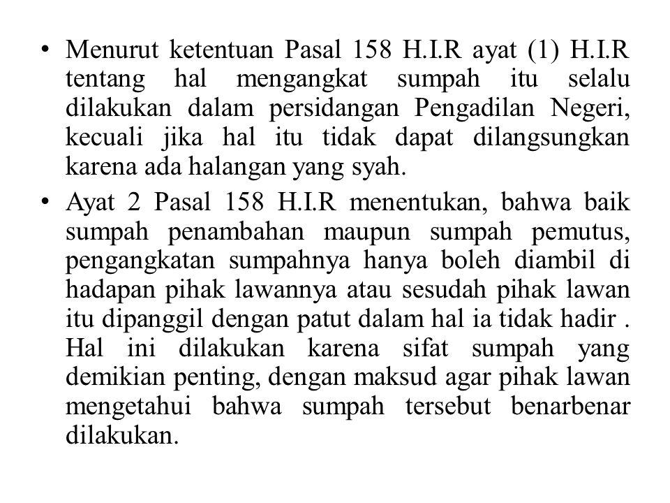Menurut ketentuan Pasal 158 H. I. R ayat (1) H. I