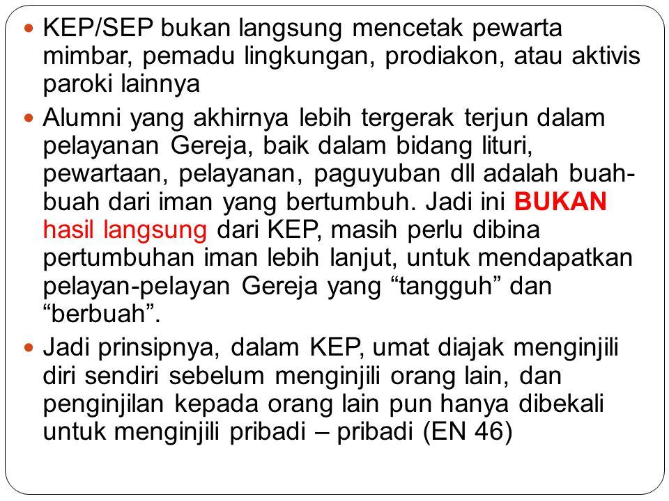 KEP/SEP bukan langsung mencetak pewarta mimbar, pemadu lingkungan, prodiakon, atau aktivis paroki lainnya