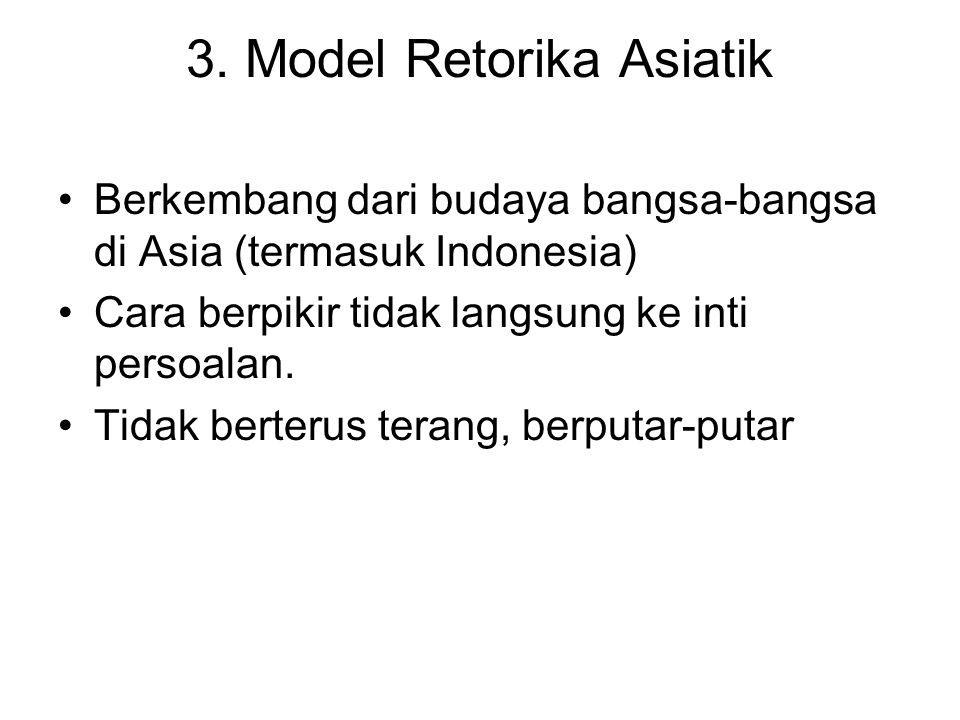 3. Model Retorika Asiatik