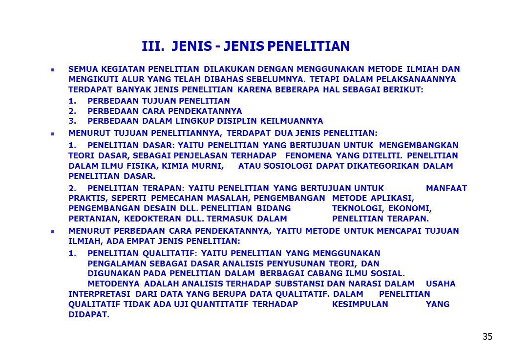 III. JENIS - JENIS PENELITIAN