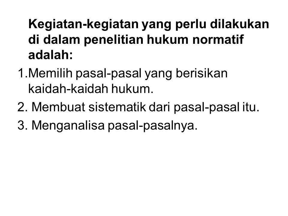 Kegiatan-kegiatan yang perlu dilakukan di dalam penelitian hukum normatif adalah:
