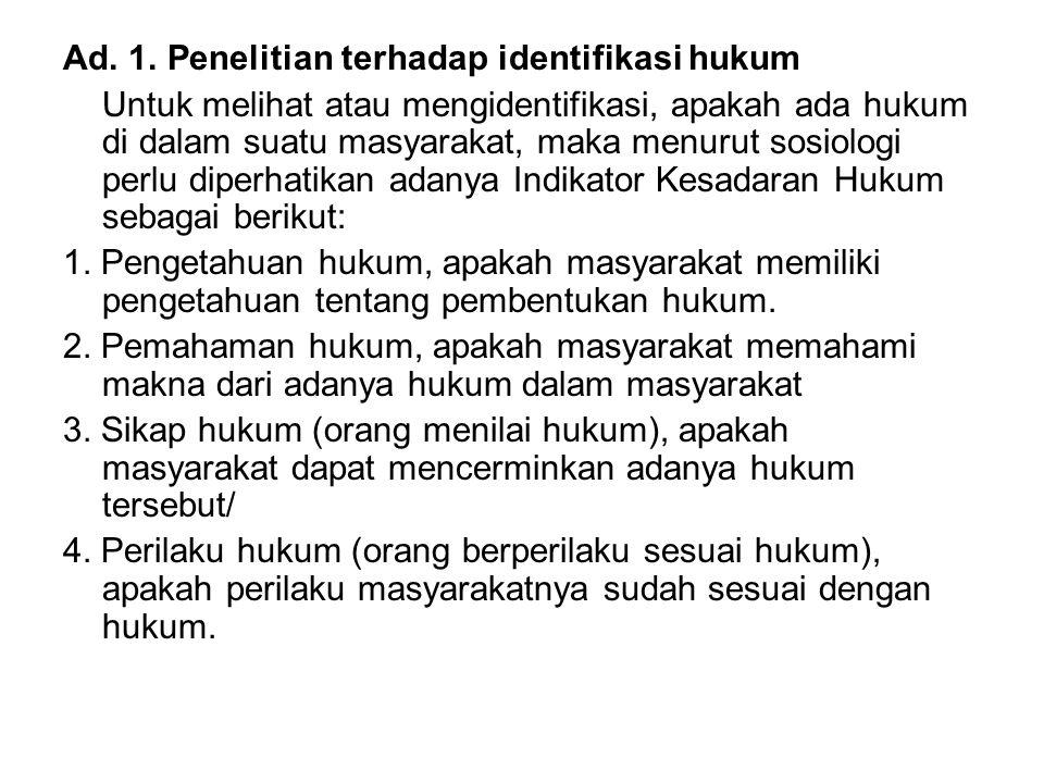 Ad. 1. Penelitian terhadap identifikasi hukum