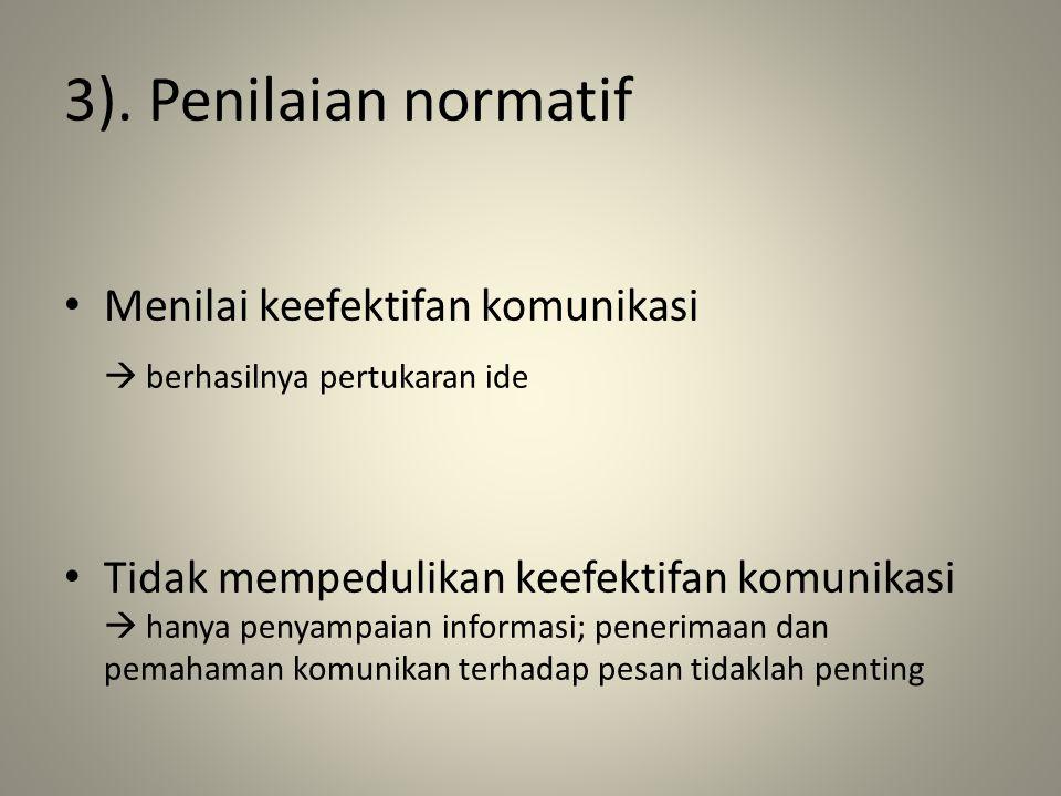 3). Penilaian normatif Menilai keefektifan komunikasi