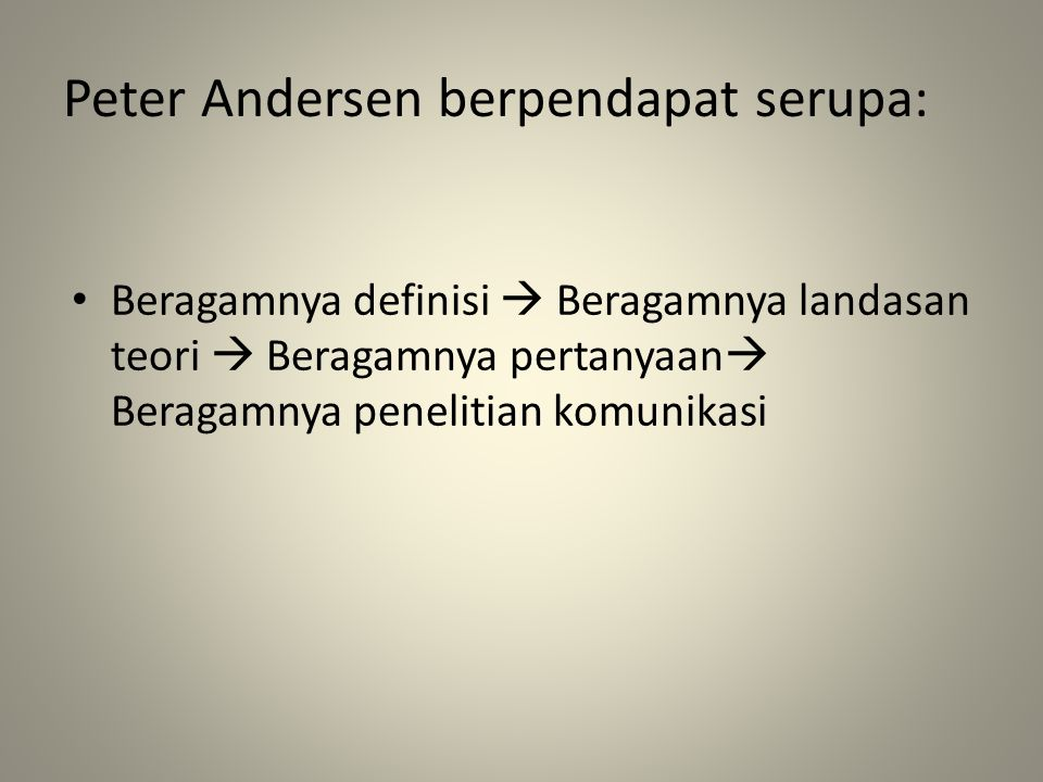 Peter Andersen berpendapat serupa: