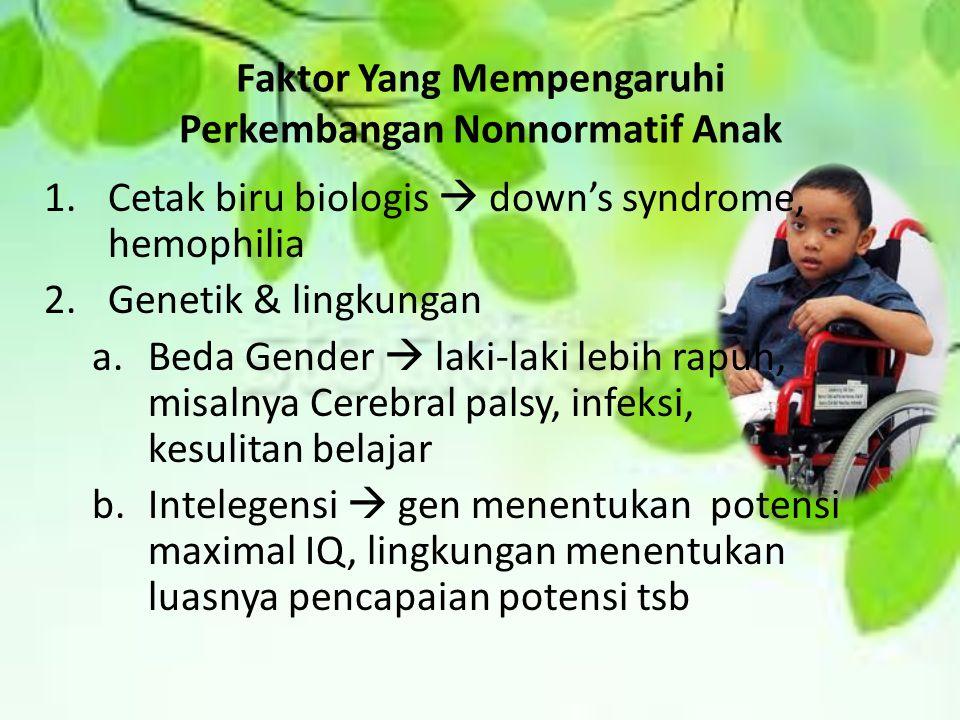 Faktor Yang Mempengaruhi Perkembangan Nonnormatif Anak