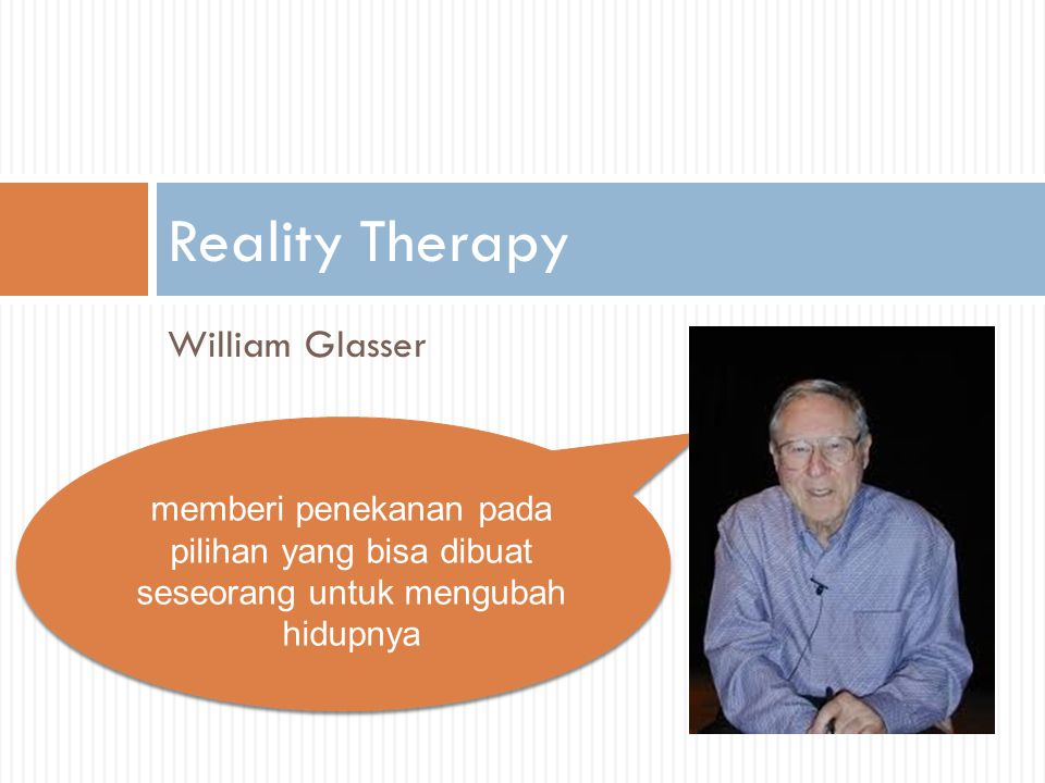 Reality Therapy William Glasser