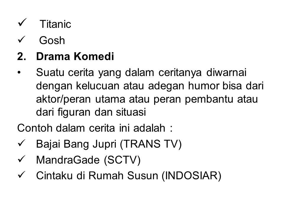 Titanic Gosh Drama Komedi