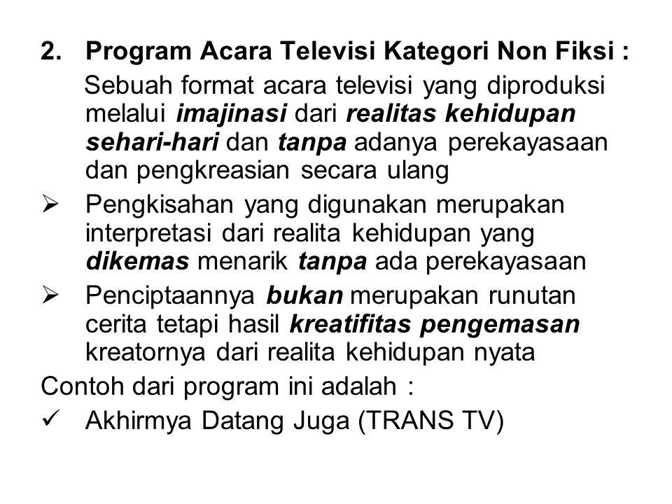 Program Acara Televisi Kategori Non Fiksi :