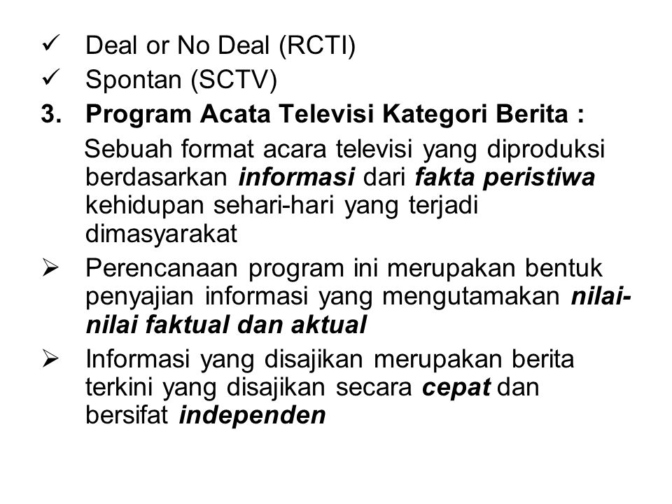 Deal or No Deal (RCTI) Spontan (SCTV) Program Acata Televisi Kategori Berita :