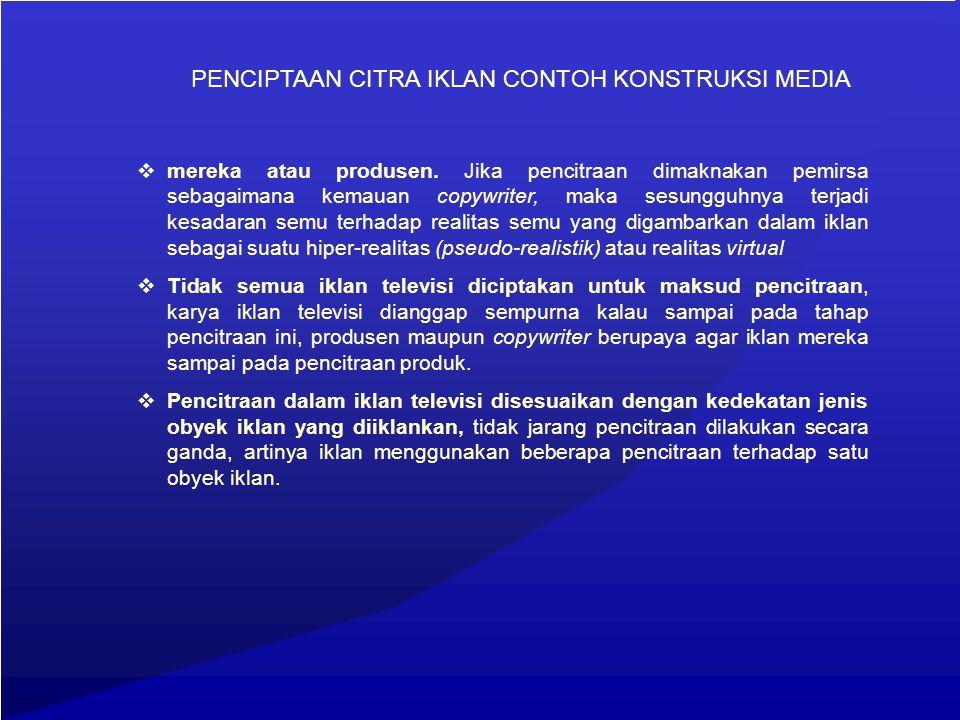 PENCIPTAAN CITRA IKLAN CONTOH KONSTRUKSI MEDIA