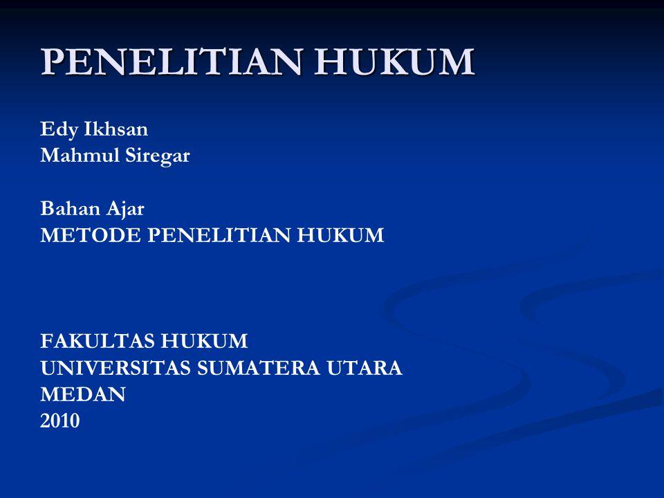 PENELITIAN HUKUM Edy Ikhsan Mahmul Siregar Bahan Ajar