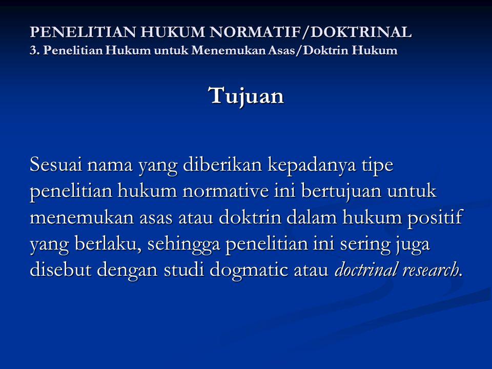 PENELITIAN HUKUM NORMATIF/DOKTRINAL 3