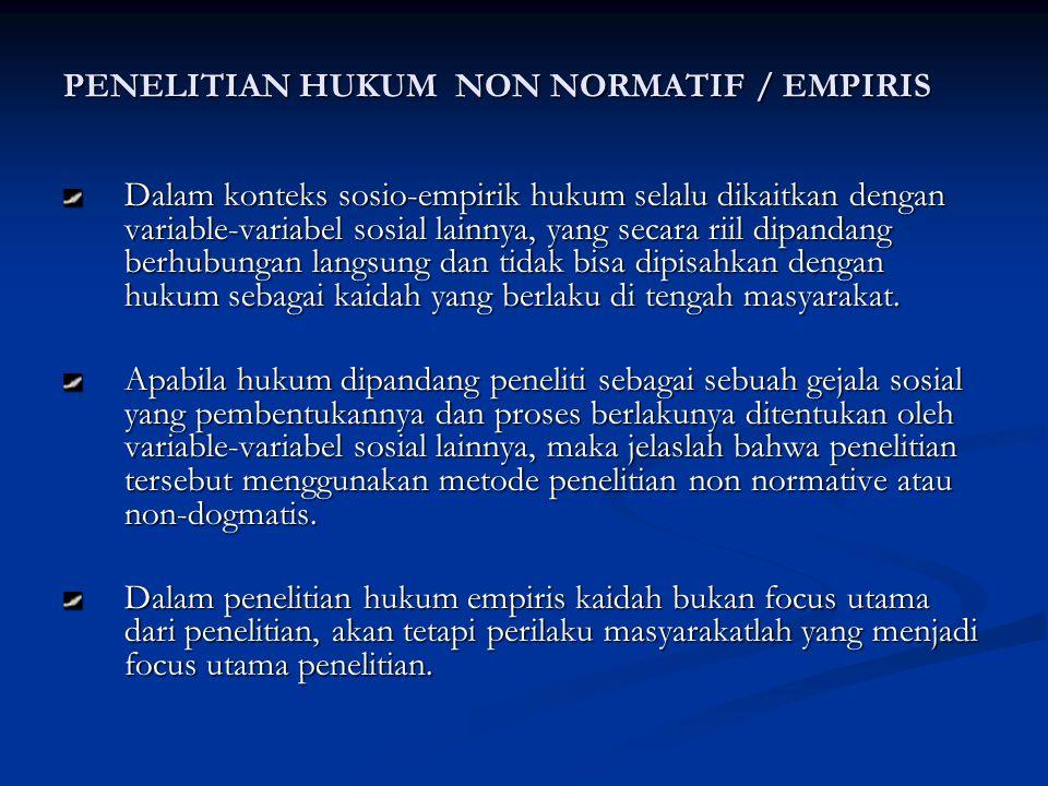 PENELITIAN HUKUM NON NORMATIF / EMPIRIS