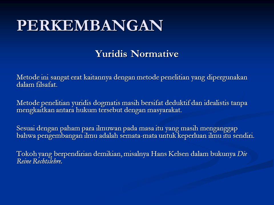 PERKEMBANGAN Yuridis Normative
