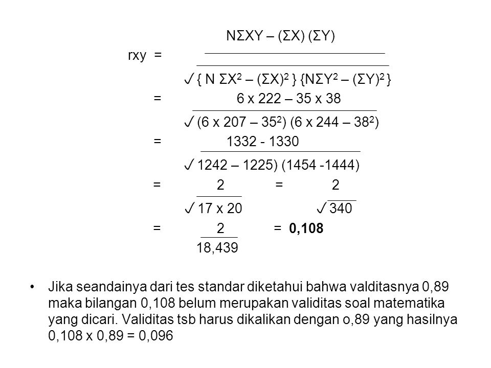 NΣXY – (ΣX) (ΣY) rxy = p{ N ΣX2 – (ΣX)2 } {NΣY2 – (ΣY)2 } = 6 x 222 – 35 x 38.