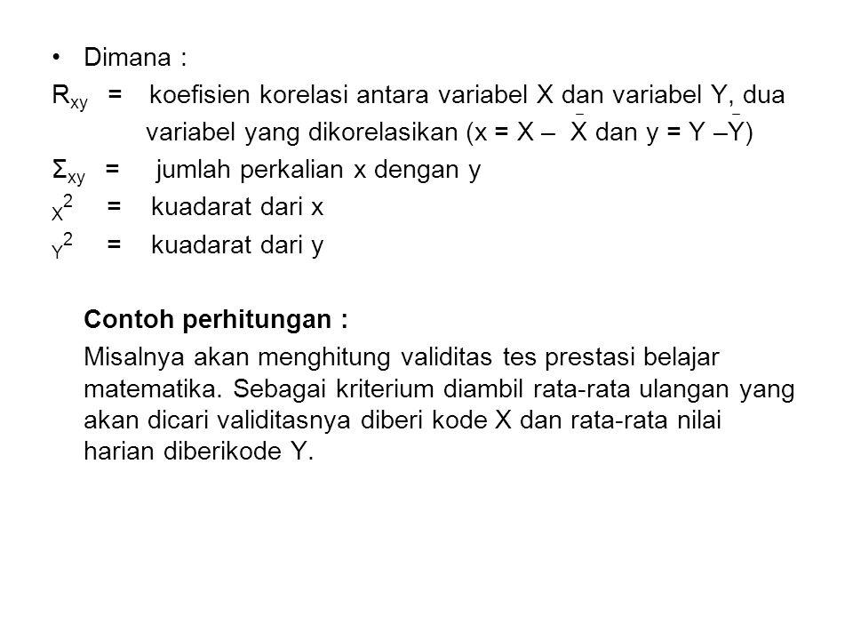 Dimana : Rxy = koefisien korelasi antara variabel X dan variabel Y, dua. variabel yang dikorelasikan (x = X – X dan y = Y –Y)