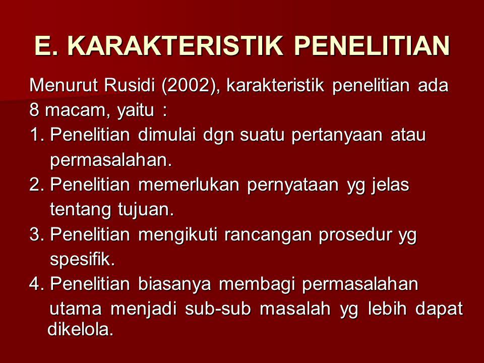 E. KARAKTERISTIK PENELITIAN
