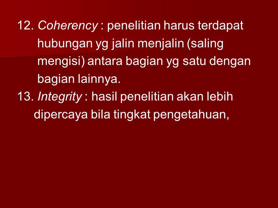 12. Coherency : penelitian harus terdapat