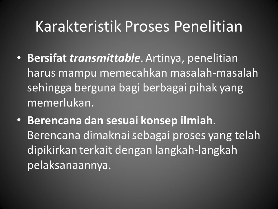 Karakteristik Proses Penelitian