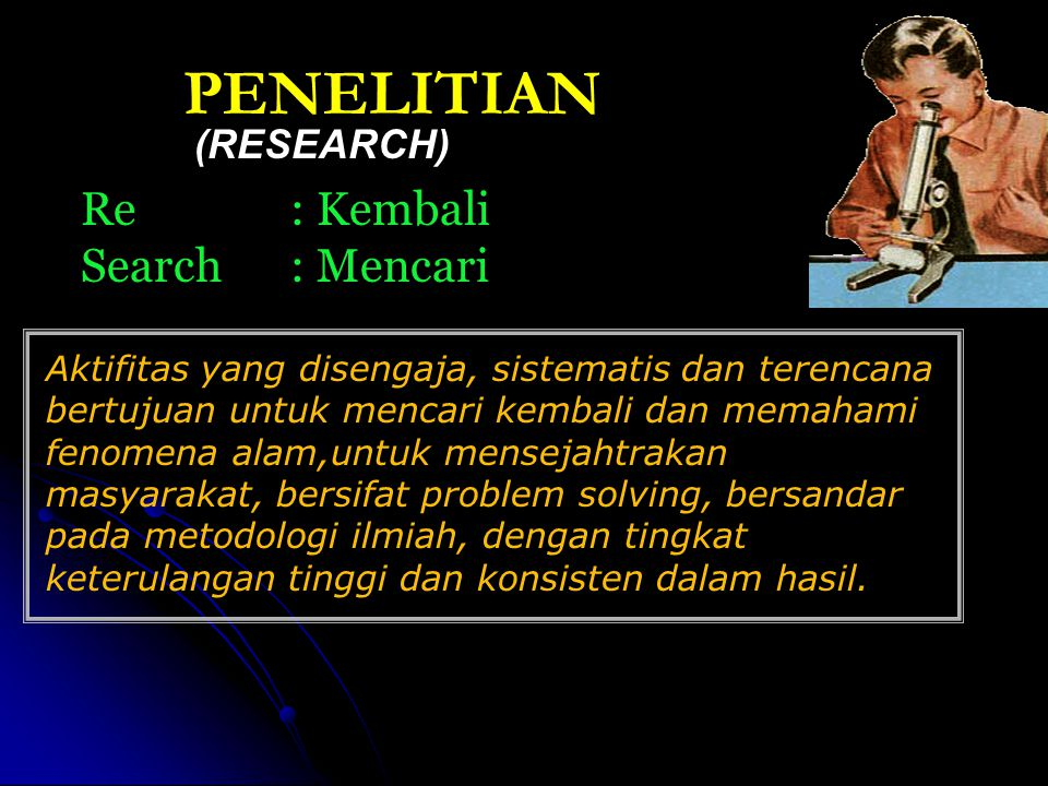 PENELITIAN Re : Kembali Search : Mencari (RESEARCH)