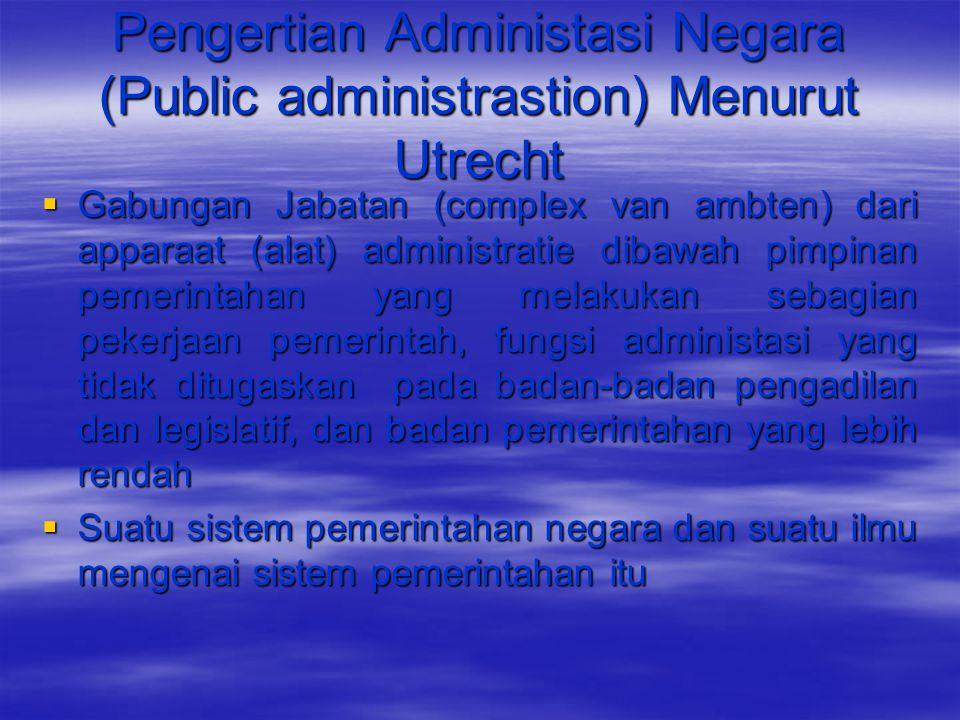 Pengertian Administasi Negara (Public administrastion) Menurut Utrecht