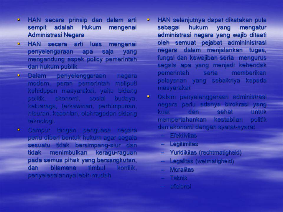 HAN secara prinsip dan dalam arti sempit adalah Hukum mengenai Administrasi Negara
