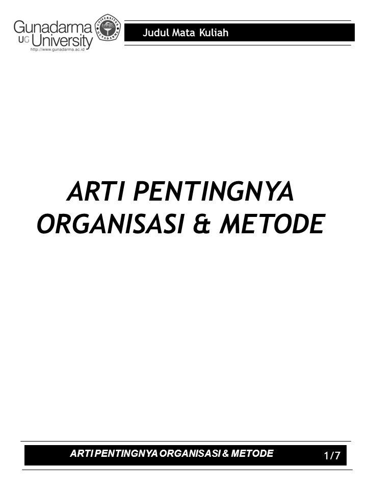 ARTI PENTINGNYA ORGANISASI & METODE