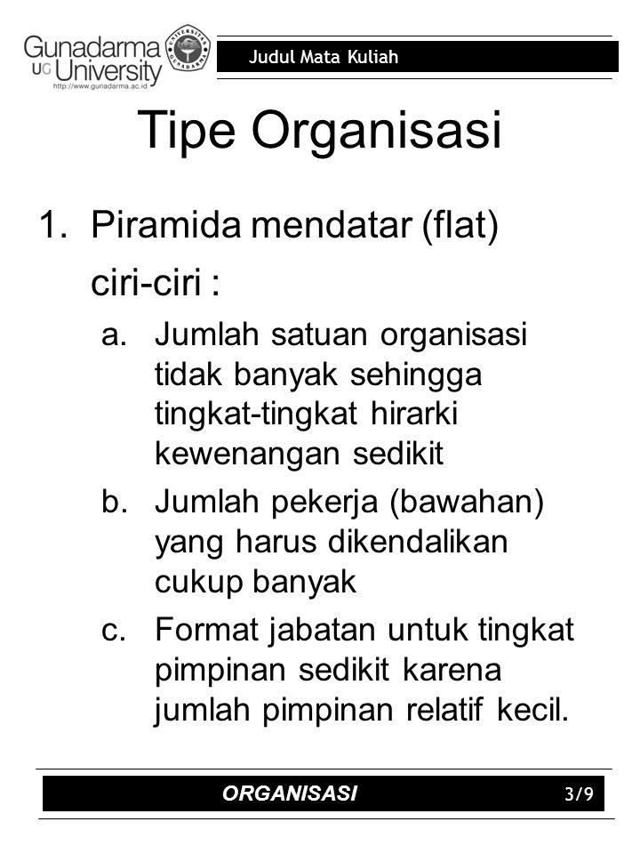 Tipe Organisasi Piramida mendatar (flat) ciri-ciri :