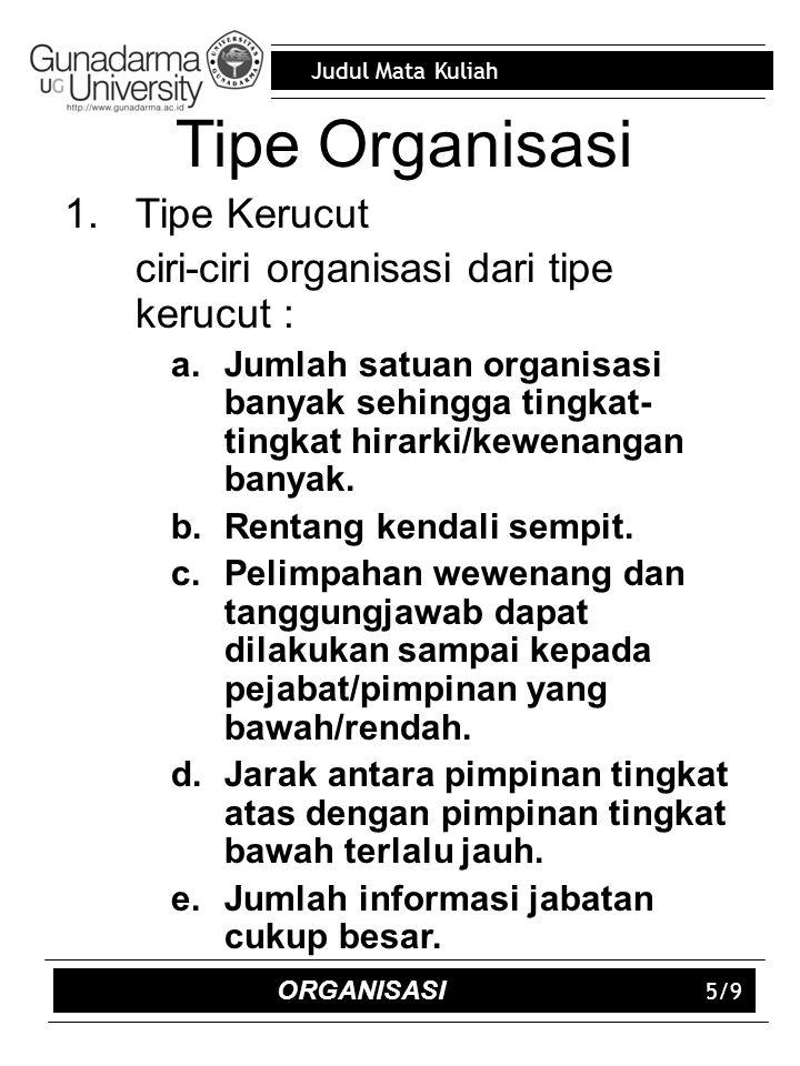 Tipe Organisasi Tipe Kerucut ciri-ciri organisasi dari tipe kerucut :