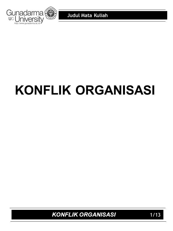 KONFLIK ORGANISASI KONFLIK ORGANISASI 1/13
