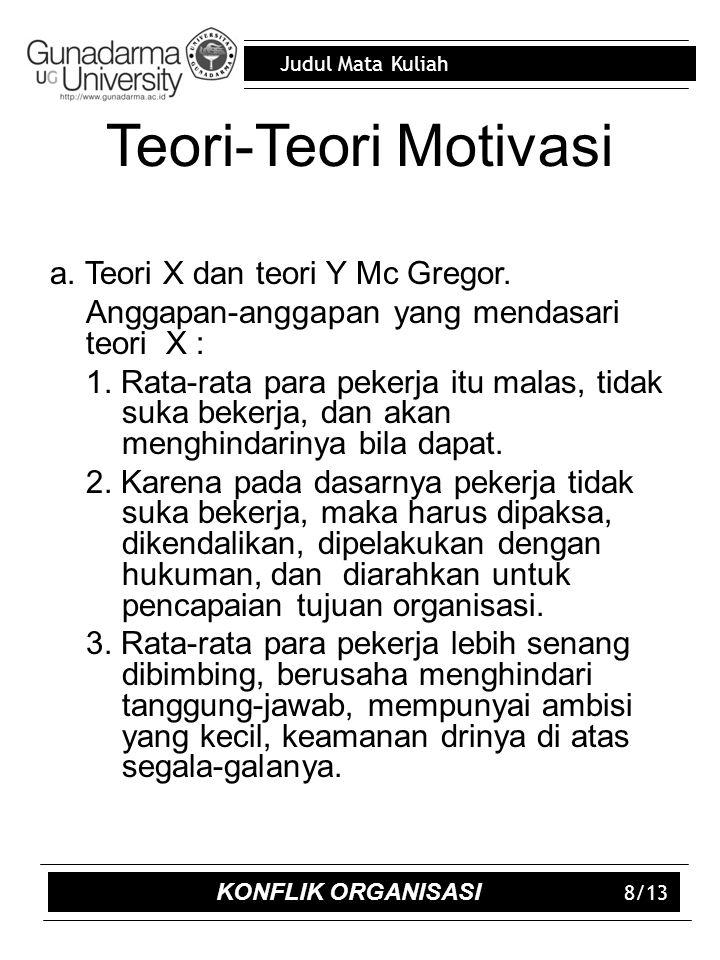 Teori-Teori Motivasi a. Teori X dan teori Y Mc Gregor.