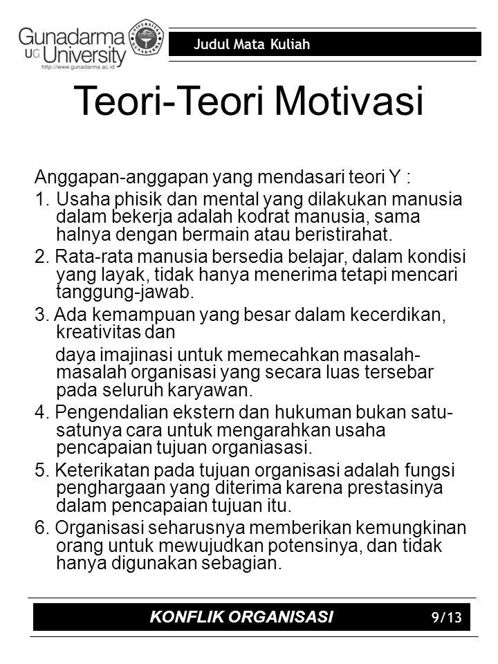 Teori-Teori Motivasi Anggapan-anggapan yang mendasari teori Y :