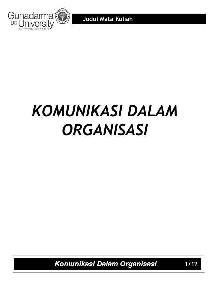 KOMUNIKASI DALAM ORGANISASI Komunikasi Dalam Organisasi