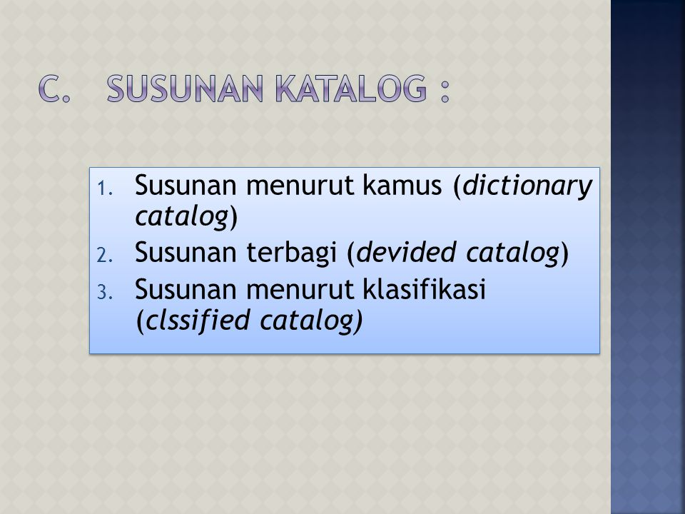 C. Susunan Katalog : Susunan menurut kamus (dictionary catalog)
