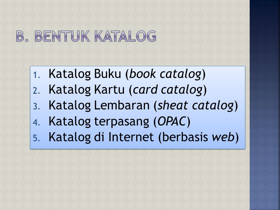 B. BENTUK KATALOG Katalog Buku (book catalog)