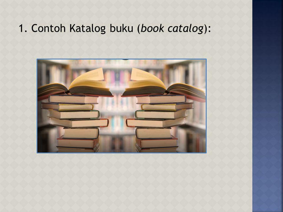 1. Contoh Katalog buku (book catalog):