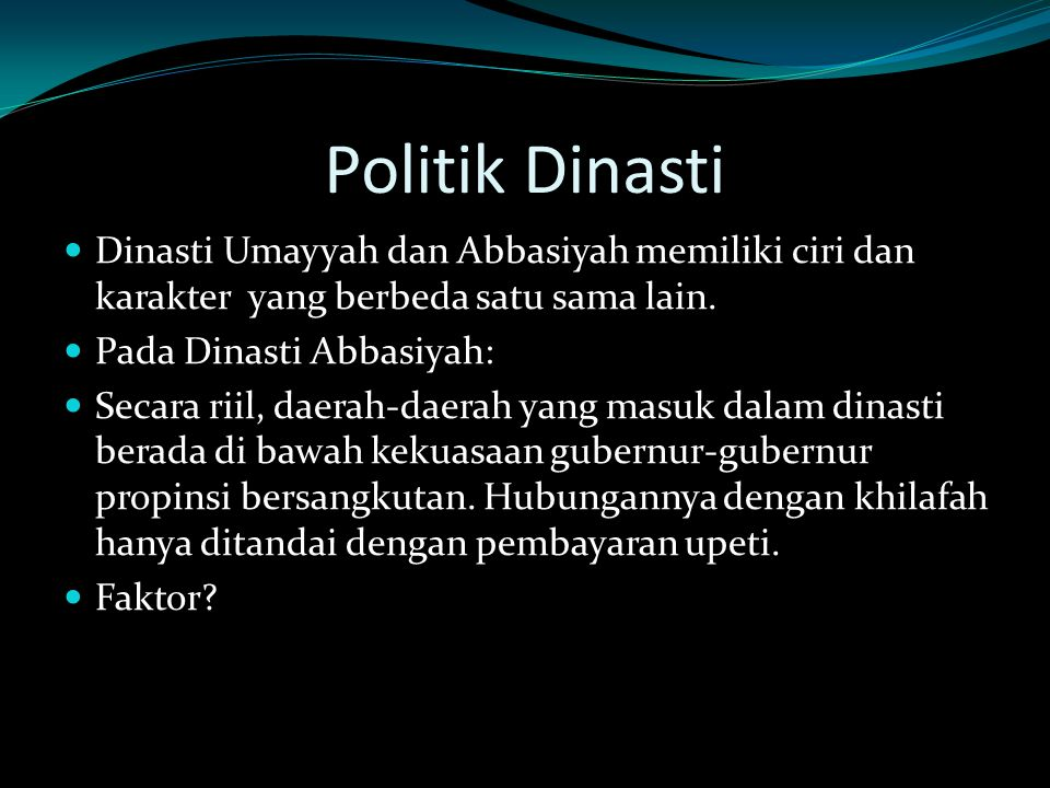 Politik Dinasti Dinasti Umayyah dan Abbasiyah memiliki ciri dan karakter yang berbeda satu sama lain.