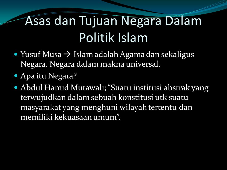 Asas dan Tujuan Negara Dalam Politik Islam