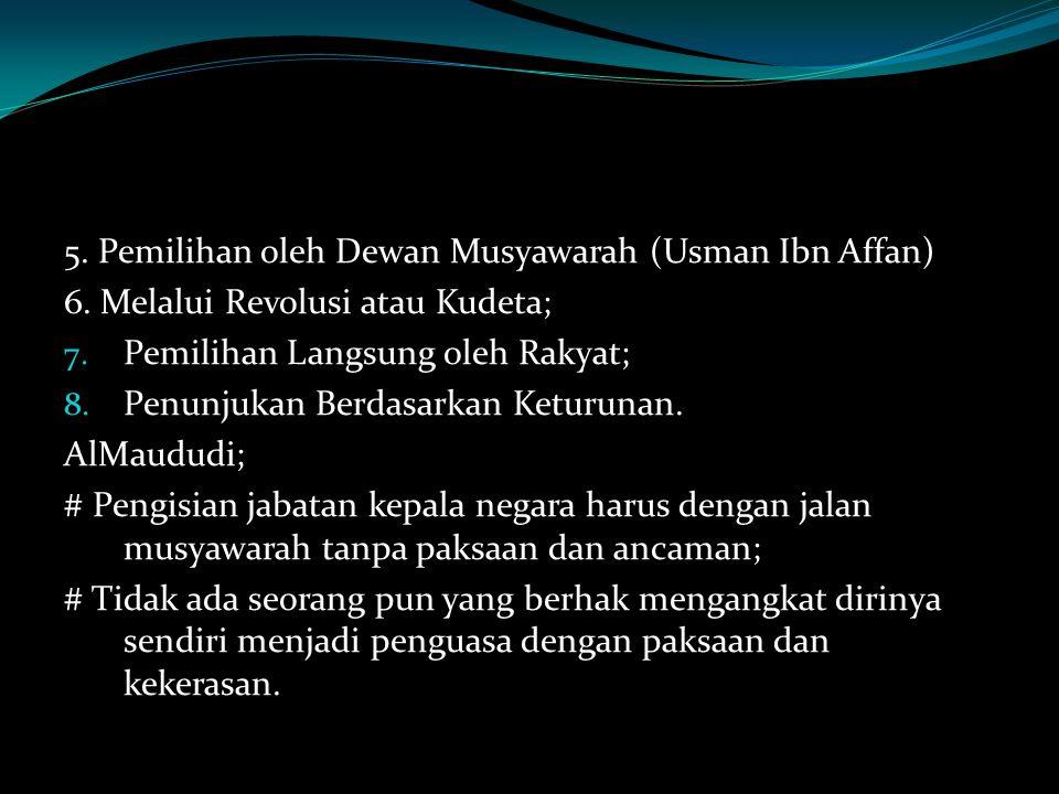 5. Pemilihan oleh Dewan Musyawarah (Usman Ibn Affan)
