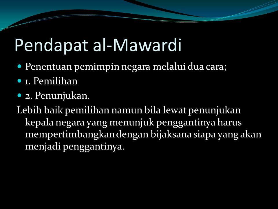 Pendapat al-Mawardi Penentuan pemimpin negara melalui dua cara;