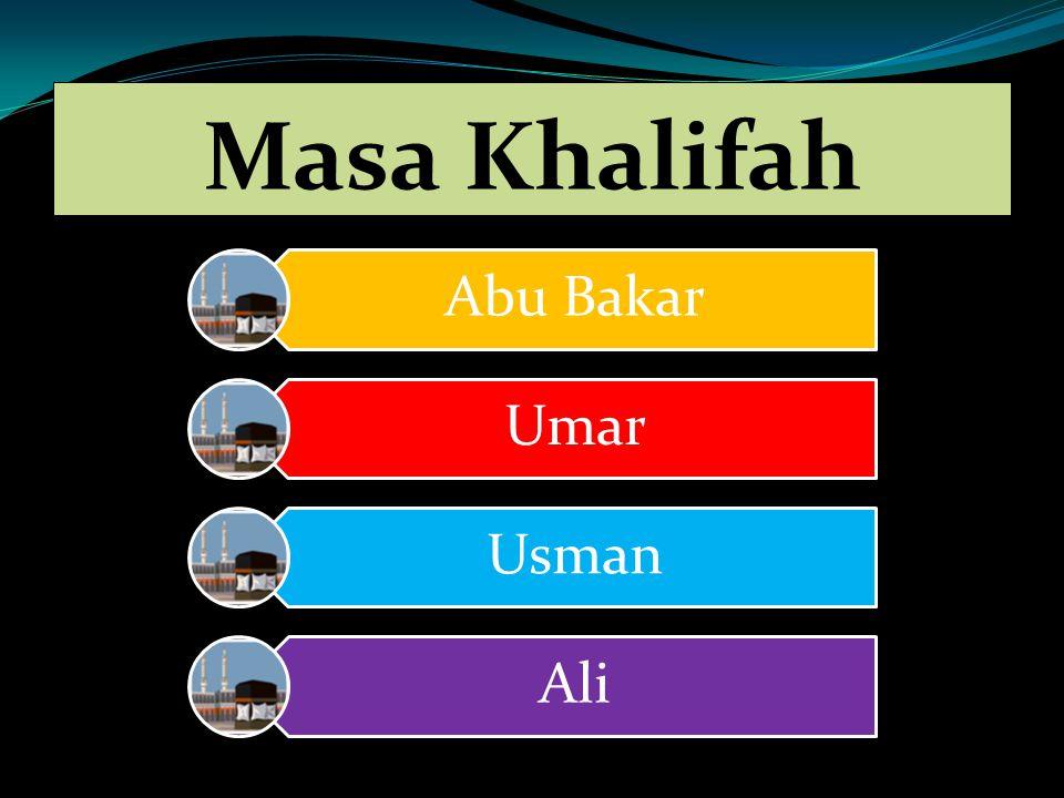 Masa Khalifah Abu Bakar Umar Usman Ali