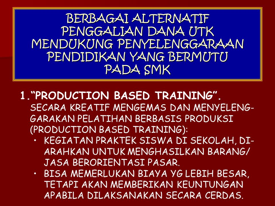 PRODUCTION BASED TRAINING .