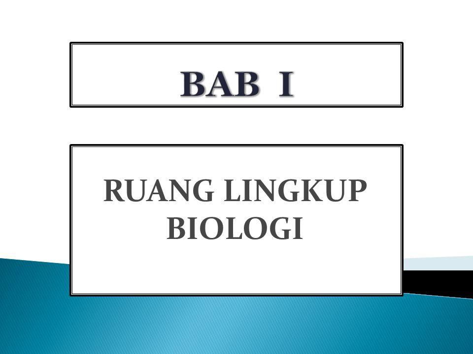 BAB I RUANG LINGKUP BIOLOGI