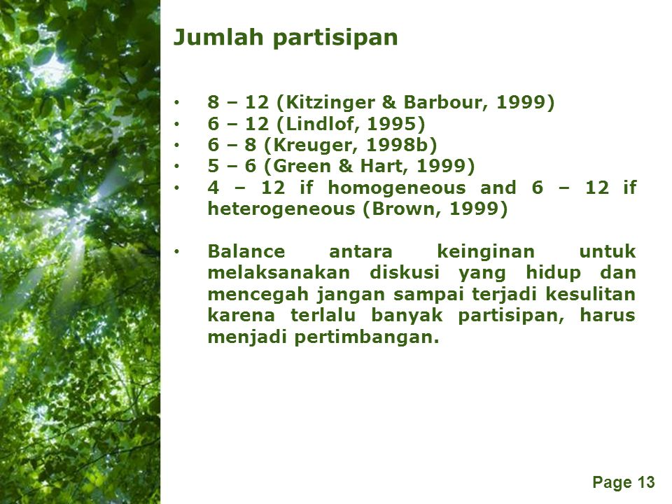 Jumlah partisipan 8 – 12 (Kitzinger & Barbour, 1999)