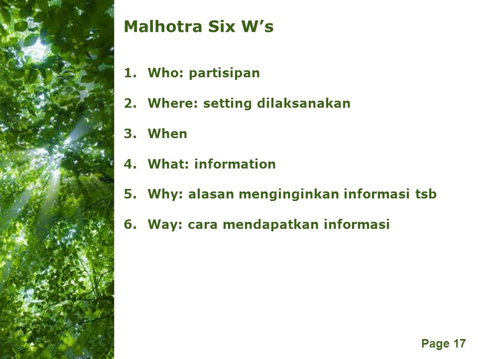 Malhotra Six W's Who: partisipan Where: setting dilaksanakan When