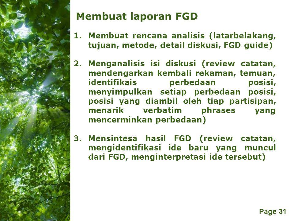 Membuat laporan FGD Membuat rencana analisis (latarbelakang, tujuan, metode, detail diskusi, FGD guide)